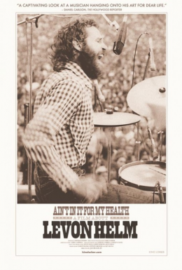 Poster for Ain't in It for My Health: A Film About Levon Helm